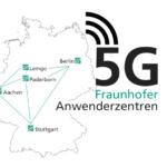 Die_Fraunhofer-Anwendungszentren_bringen_den_Mobilfunkstandard_5G_standortübergreifend_in_die_industrielle_Praxis